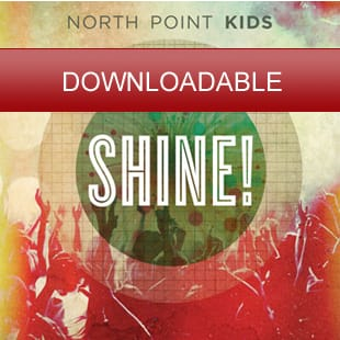 North Point Kids: Shine! Lyric Videos