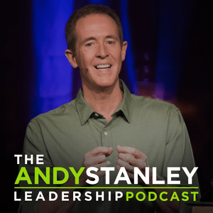 Better Before Bigger from the Andy Stanley Leadership Podcast