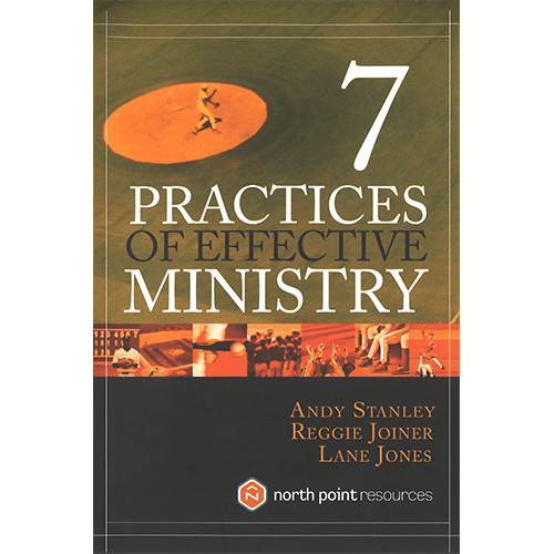 7 Practices of Effective Ministry Hardcover Book by Andy Stanley, Reggie Joiner and Lane Jones