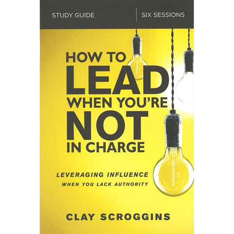 How to Lead When You're Not in Charge Study Guide Front