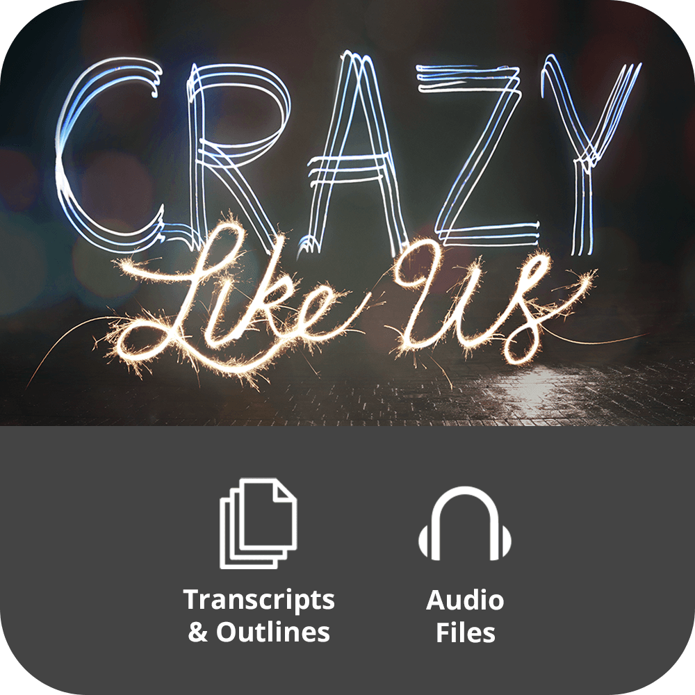 Crazy Like Us Basic Sermon Kit | 3-Part