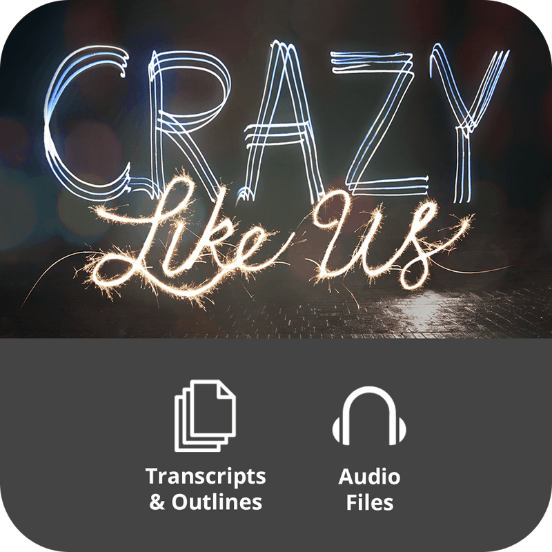 Crazy Like Us Premium Sermon Kit | 3-Part