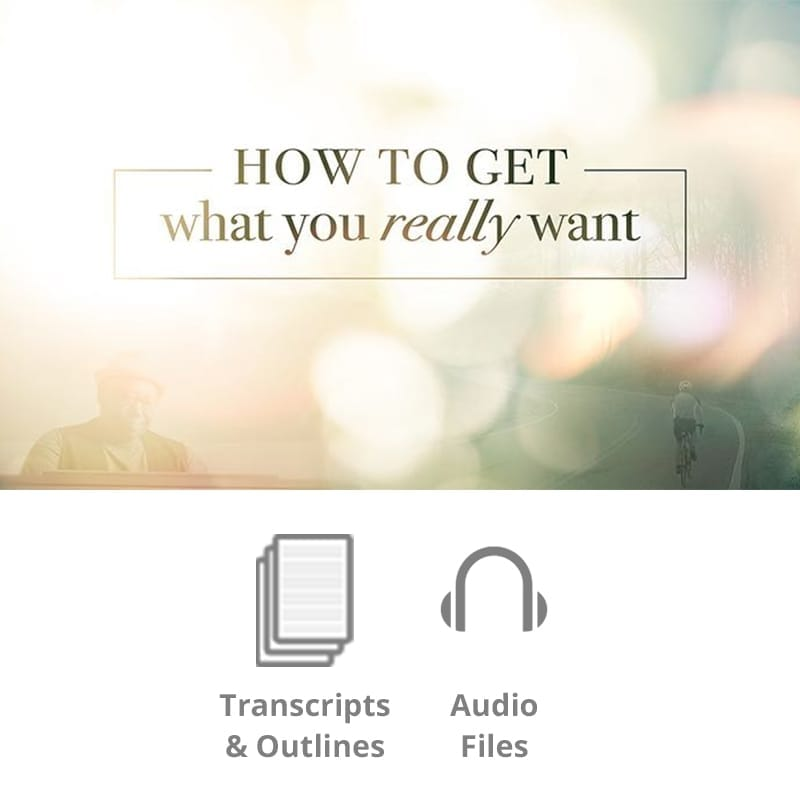 How To Get What You Really Want Sermon Prep Kit