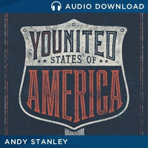 YOUnited States of America Message by Andy Stanley