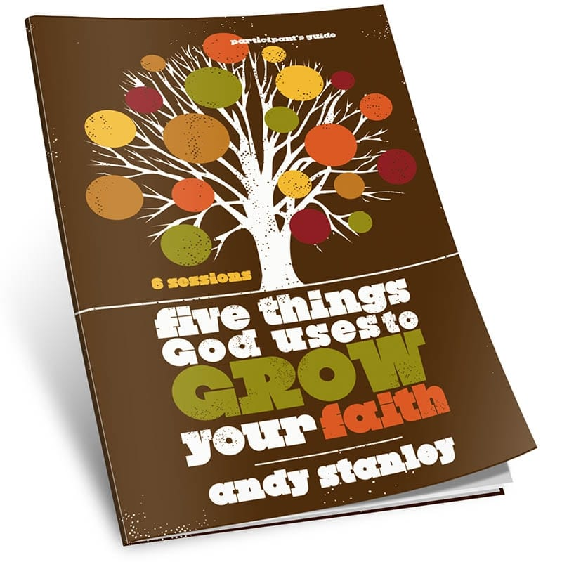 Five Things God Uses to Grow Your Faith Study Guide by Andy Stanley