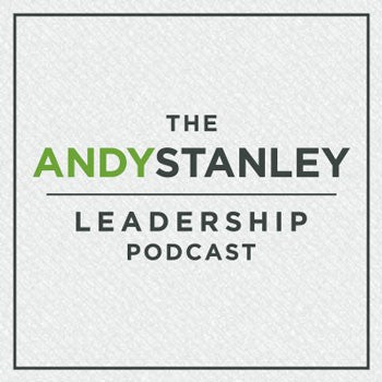 The 2012 Andy Stanley Leadership Podcast Collection