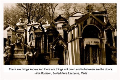 PERE LACHAISE PARIS CIMETARY Inspirational Poster Jim Morisson Quote 24X36