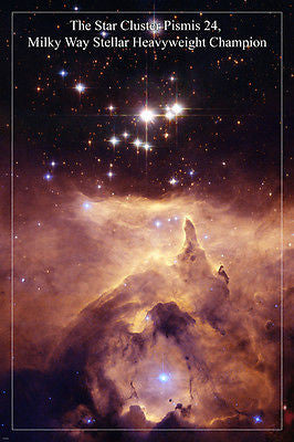 The Star Cluster Pismis 24, MILKY WAY HEAVYWEIGHT CHAMP Poster 24X36 SPACE