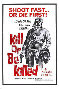 1966 movie poster KILL OR BE KILLED robert mark SOLEMN WESTERN 24X36