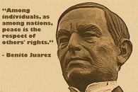 benito juarez INSPIRATIONAL QUOTE POSTER peace respect rights HISTORIC 24X36