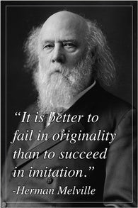 better to fail in originality...HERMAN MELVILLE quote poster INSPIRING 24X36