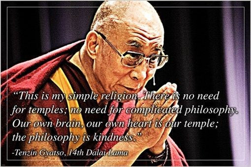 14TH DALAI LAMA tenzin gyatso INSPIRATIONAL QUOTE POSTER 24X36 kindness