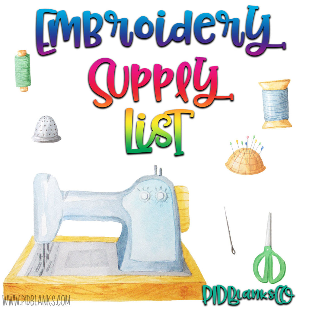 Embroidery Part 2 - Supply List U2013 PIDBlanks CO.
