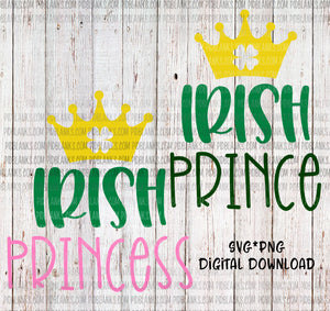 Irish Prince Irish Princess SVG*PNG Digital Download