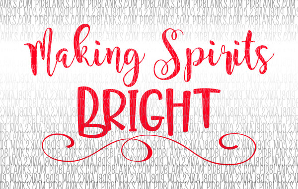 Making Spirits Bright SVG*PNG Digital Download