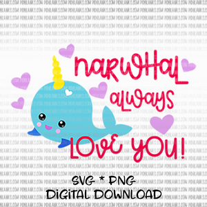 Narwhal Always Love You SVG*PNG Digital Download