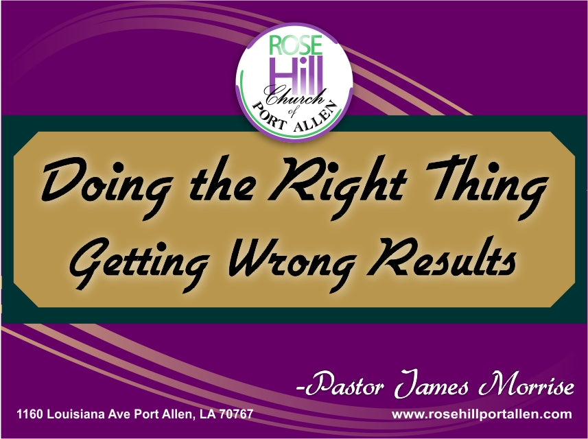 Doing The Right Thing Getting The Wrong Results