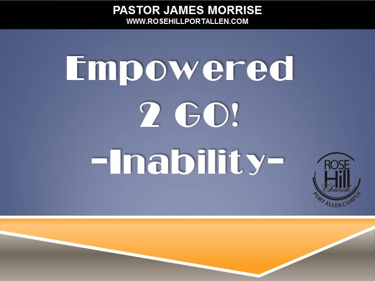 Empowered To Go -  Inability