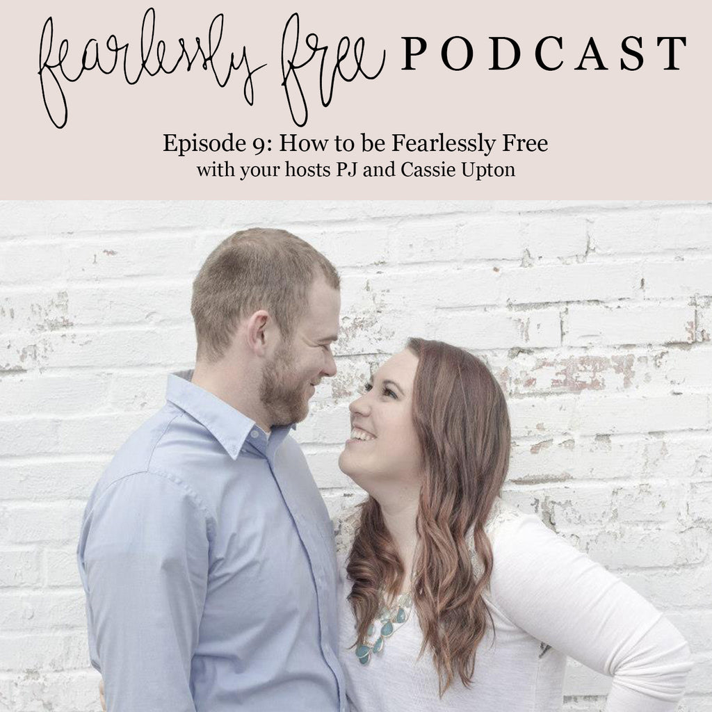Fearlessly Free Podcast Episode 9: How to be Fearlessly Free