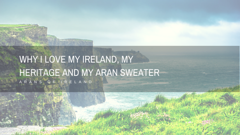 Why I Love My Ireland, My Heritage and My Irish Sweater
