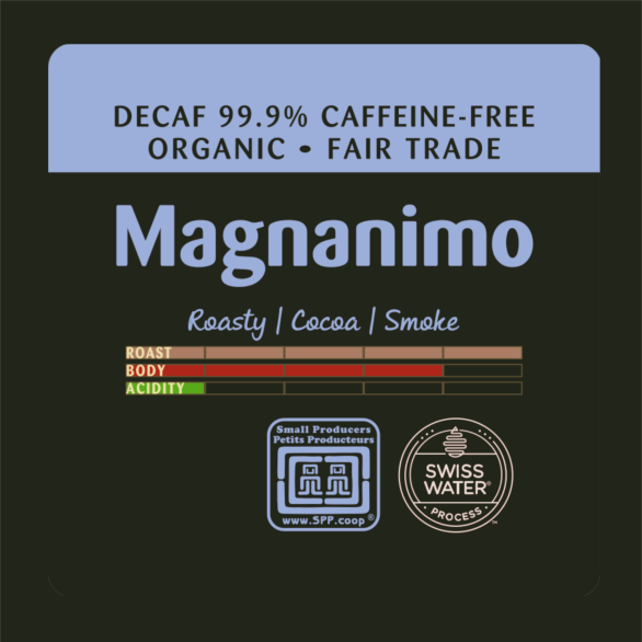 Magnanimo DECAF Coffee - Organic & Fair Trade - Just Us!