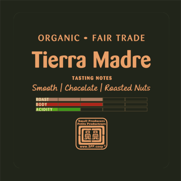 Tierra Madre Roast Coffee - Organic & Fair Trade - Just Us!