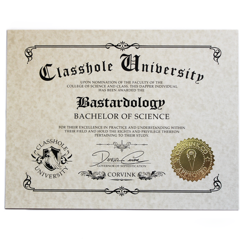 Classhole University BS Diplomas