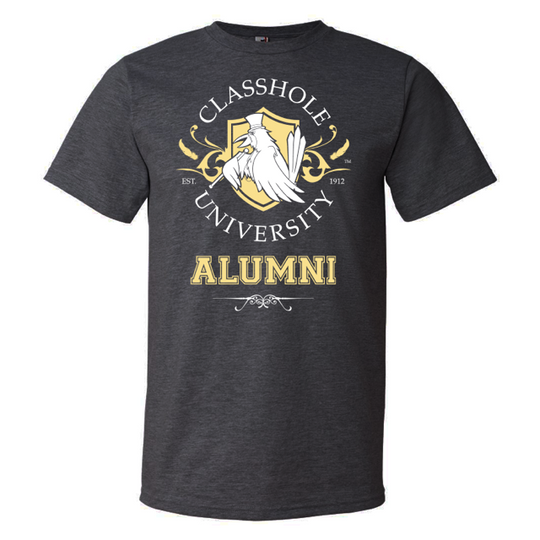 New Classhole University Alumni - Branded Unisex Shirt
