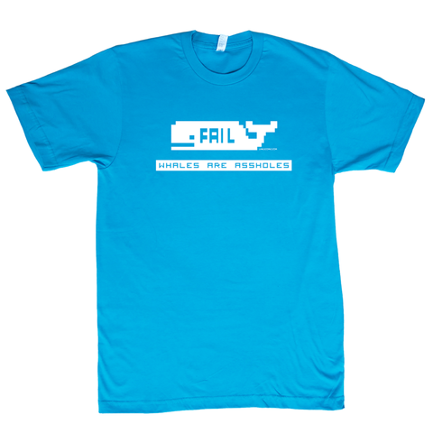 FAIL Whale -  ELECTRIC BLUE (Swearing Version) - Unisex Shirt [I] (OOP)