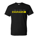 "Destiny ""Do it for the Engrams"" - FutureFoe Exclusive - Unisex Shirt [I] (OOP)"