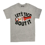 *Unisex Let's Taco Bout It T-Shirt*