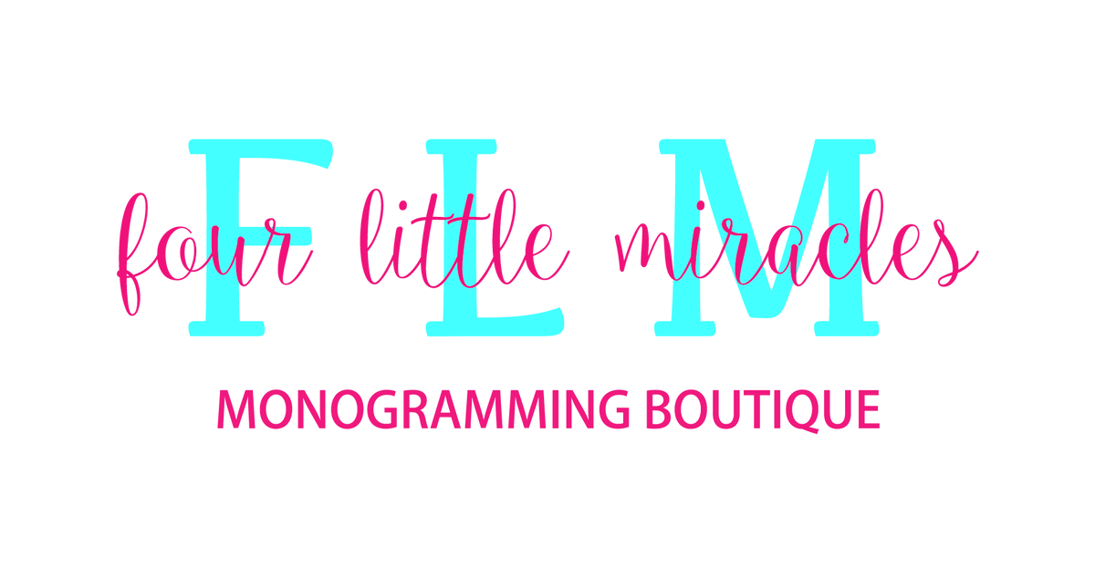 Four Little Miracles Monogramming Boutique