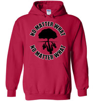 No Matter What Hooded Sweatshirt