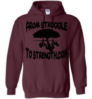 From Struggle To Strength Maroon Deep Roots Hoodie