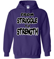FROM STRUGGLE TO STRENGTH HOODIES