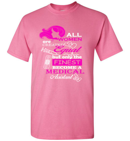 All Women Are Created Equal (But only the finest become a Medical Assistant)