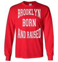 Brooklyn Born & Raised Long Sleeve T-shirt
