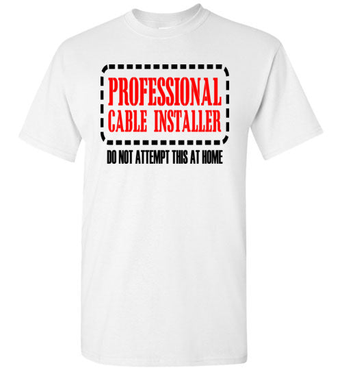 Professional Cable Installer (Do Not Try This at Home)