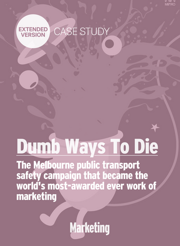 Dumb Ways To Die: The World's Most-Awarded Brand Platform