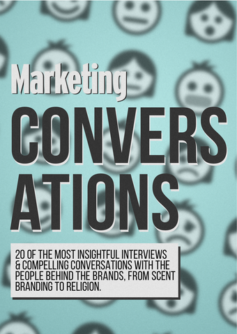 Conversations: 20 of the Most Insightful Interviews & Compelling Conversations with the People Behind the Brands