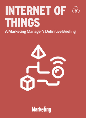 Internet of Things: A Marketing Manager's Definitive Briefing