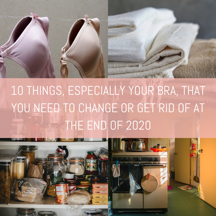 10 Things Especially Your Bra That You Need to Change or Get Rid Of At The End of 2020