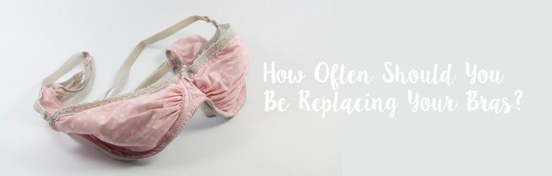 How Often Should You Be Replacing Your Bras?