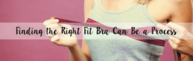 Finding the Right Fitting Bra Can Be a Process