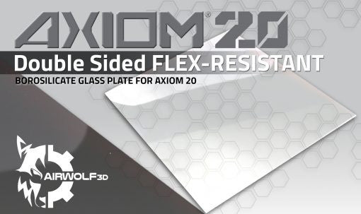Airwolf 3D AXIOM 20 Double Sided Borosilicate FLEX-RESISTANT GLASS