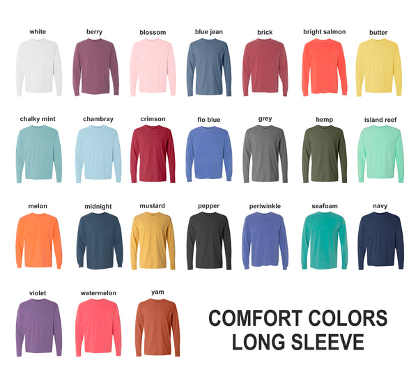 Comfort Colors Color Chart >> Unisex Adult Comfort Colors Long Sleeve Rainy State Threads