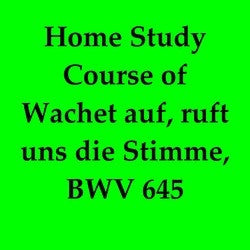 BWV 645 Home Study Course