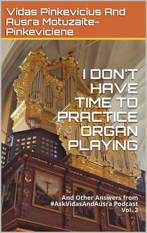 I Don't Have Time to Practice Organ Playing