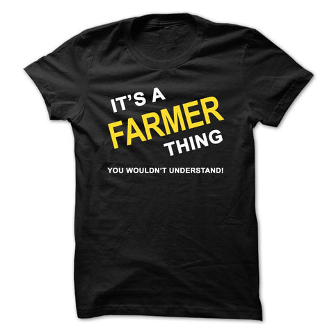 Its A Farmer Thing Shirt