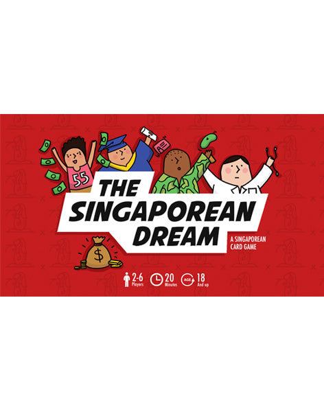 [PRE-ORDER NOW!] THE SINGAPOREAN DREAM: A Singaporean Card Game